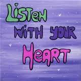 listen with heart