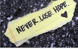 HOPE - NEVER LOSE IT
