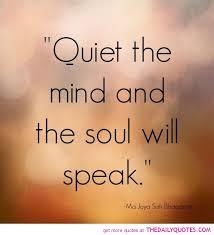 quiet the mind so soul speaks